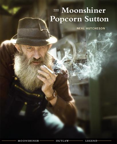 The Moonshiner Popcorn Sutton Cover Image