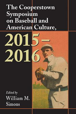 Cover for The Cooperstown Symposium on Baseball and American Culture, 2015-2016