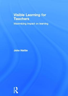 visible learning for teachers maximizing impact on learning pdf