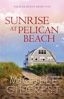 Sunrise At Pelican Beach (Pelican Beach Series Book 5) Cover Image