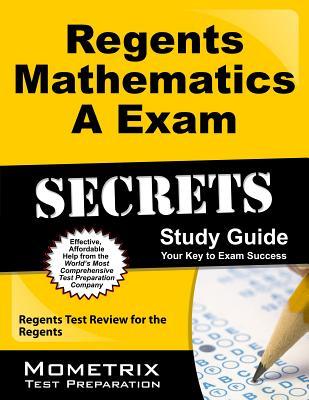 Regents Mathematics A Exam Secrets Study Guide: Regents Test Review for the Regents Cover Image