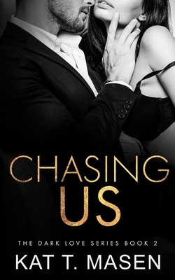 Chasing Us (Dark Love #2) Cover Image