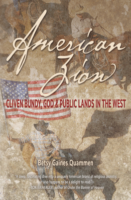 American Zion: Cliven Bundy, God & Public Lands in the West Cover Image