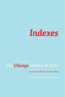 Indexes: A Chapter from The Chicago Manual of Style, 16th ed. Cover Image