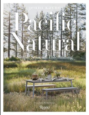 Pacific Natural: Simple Seasonal Entertaining Cover Image