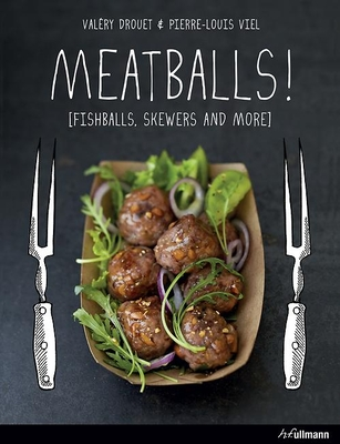 Meatballs: Falafels, Skewers and More Cover Image