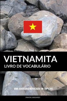 Livro de Vocabulário Vietnamita: Uma Abordagem Focada Em Tópicos Cover Image
