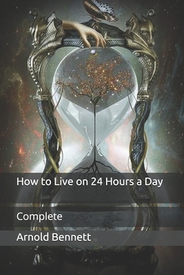 How to Live on 24 Hours a Day: Complete Cover Image