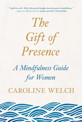 The Gift of Presence: A Mindfulness Guide for Women Cover Image