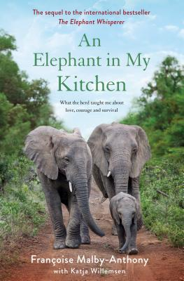An Elephant in My Kitchen: What the Herd Taught Me About Love, Courage and Survival (Elephant Whisperer #2) Cover Image