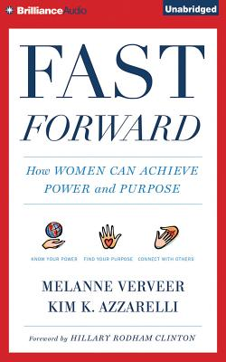 Fast Forward: How Women Can Achieve Power and Purpose Cover Image