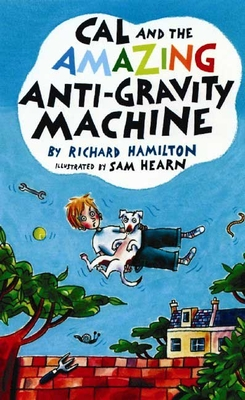 Cal and the Amazing Anti-Gravity Machine Cover Image