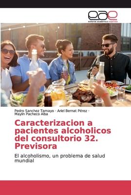 Caracterizacion a pacientes alcoholicos del consultorio 32. Previsora Cover Image