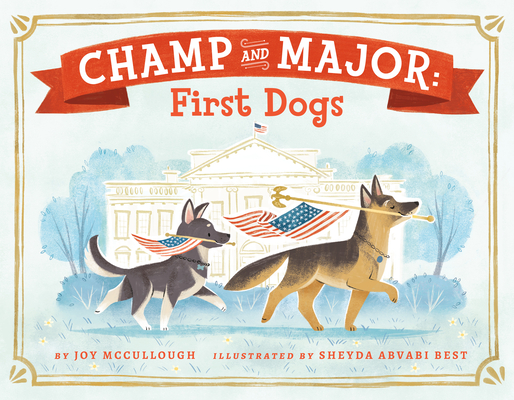 Champ and Major: First Dogs Cover Image
