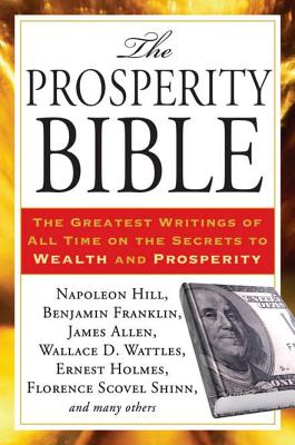 The Prosperity Bible: The Greatest Writings of All Time on the Secrets to  Wealth and Prosperity Cover Image