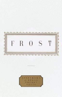 Frost: Poems (Everyman's Library Pocket Poets Series) Cover Image