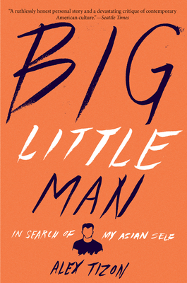 Big Little Man: In Search of My Asian Self Cover Image