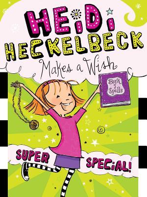 Heidi Heckelbeck Makes a Wish: Super Special! Cover Image