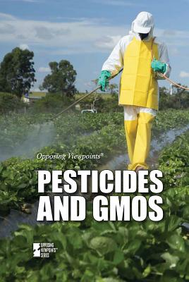 Pesticides and Gmos (Opposing Viewpoints) Cover Image