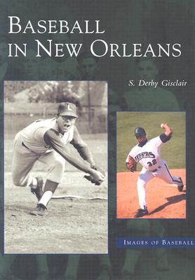 Baseball in New Orleans (Images of Baseball) Cover Image