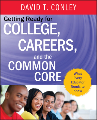 Getting Ready for College, Careers, and the Common Core Cover