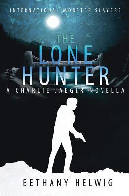 Cover for The Lone Hunter (International Monster Slayers #4)