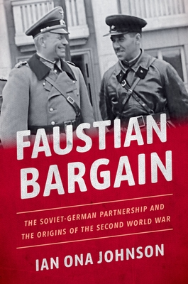 Faustian Bargain: The Soviet-German Partnership and the Origins of the Second World War Cover Image