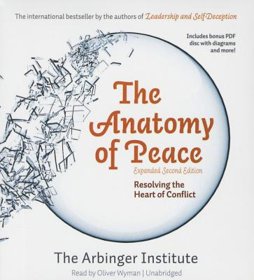 The Anatomy of Peace, Expanded Second Edition: Resolving the Heart of Conflict Cover Image