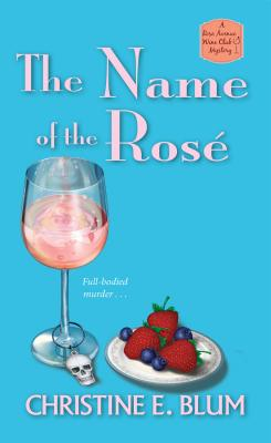 The Name of the Rosé (Rose Avenue Wine Club Mystery #3) Cover Image