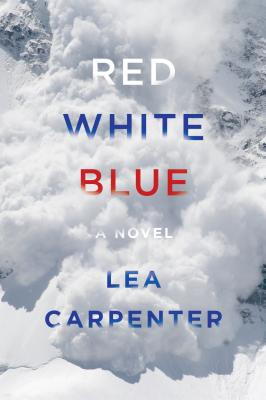 Red, White, Blue: A novel Cover Image