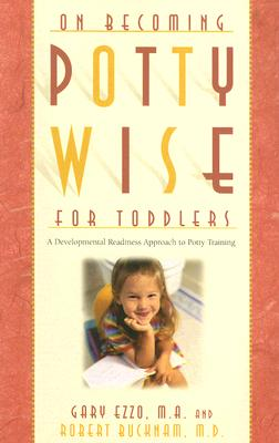 On Becoming Potty Wise for Toddlers: A Developmental Readiness Approach to Potty Training Cover Image