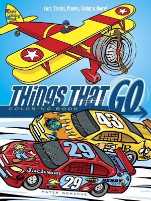 Things That Go Coloring Book: Cars, Trucks, Planes, Trains and More! Cover Image