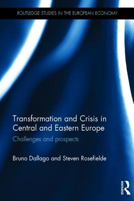 Transformation and Crisis in Central and Eastern Europe: Challenges and Prospects (Routledge Studies in the European Economy) Cover Image