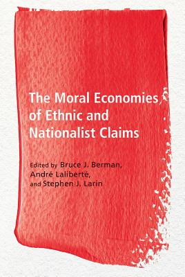 The Moral Economies of Ethnic and Nationalist Claims (Ethnicity and Democratic Governance) Cover Image