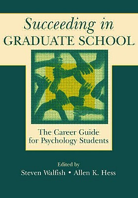 Succeeding in Graduate School: The Career Guide for Psychology Students Cover Image