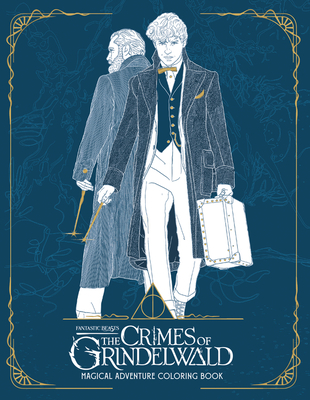 Fantastic Beasts: The Crimes of Grindelwald: Magical Adventure Coloring Book Cover Image
