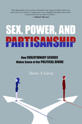 Sex, Power, and Partisanship: How Evolutionary Science Makes Sense of Our Political Divide Cover Image