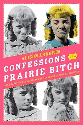 Confessions of a Prairie Bitch Cover