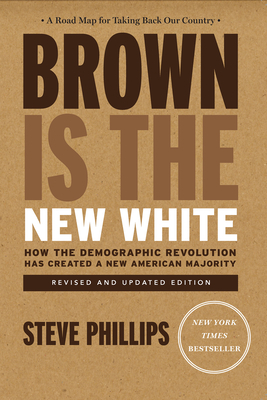 Brown Is the New White: How the Demographic Revolution Has Created a New American Majority Cover Image