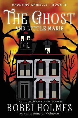 The Ghost and Little Marie (Haunting Danielle #15) Cover Image