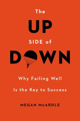 The Up Side of Down: Why Failing Well Is the Key to Success Cover Image