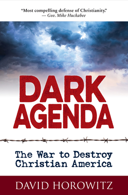 Dark Agenda: The War to Destroy Christian America Cover Image