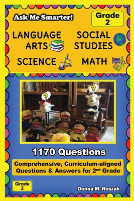 Ask Me Smarter! Language Arts, Social Studies, Science, and Math - Grade 2: Comprehensive, Curriculum-aligned Questions and Answers for 2nd Grade Cover Image