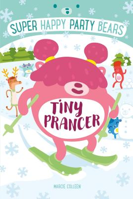 Super Happy Party Bears: Tiny Prancer Cover Image