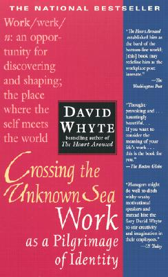Crossing the Unknown Sea: Work as a Pilgrimage of Identity cover