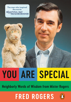 You Are Special: Neighborly Words of Wisdom from Mister Rogers Cover Image