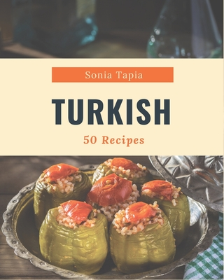 50 Turkish Recipes: A Turkish Cookbook You Won't be Able to Put Down Cover Image