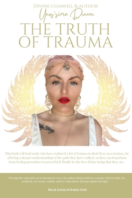 The Truth of Trauma: Only the truth will set you free Cover Image