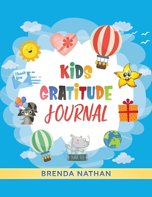 Kids Gratitude Journal: Journal for Kids to Practice Gratitude and Mindfulness Cover Image
