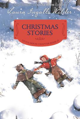 Christmas Stories: Reillustrated Edition (Little House Chapter Book #5) Cover Image